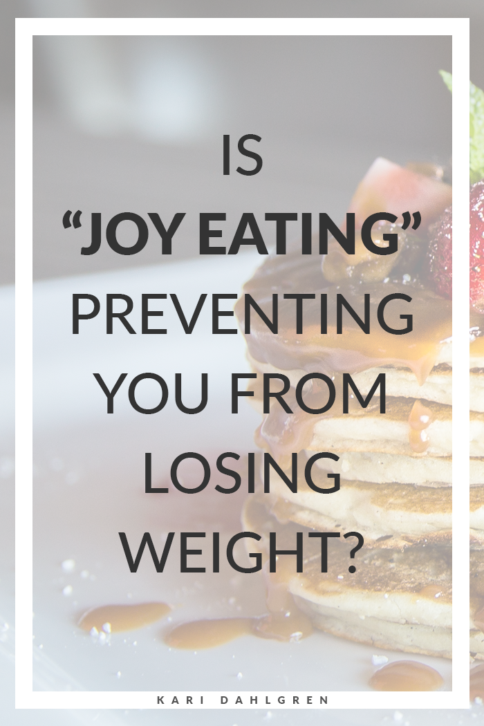 """Is """"Joy Eating"""" Preventing You from Losing Weight?"""