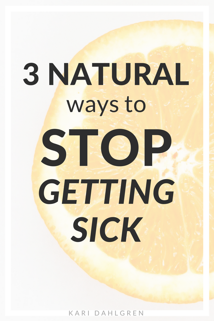 3 Natural Ways to Stop Getting Sick