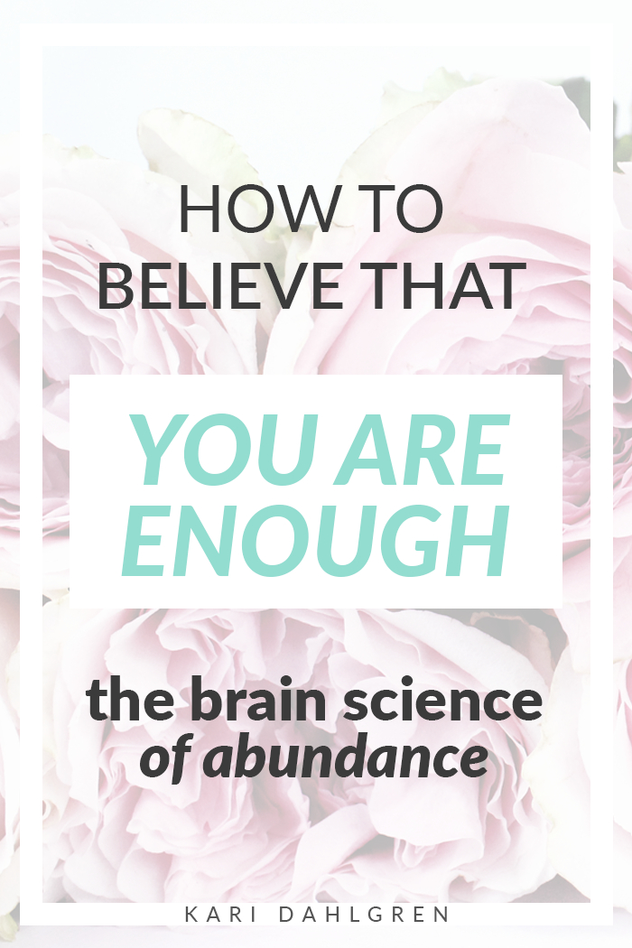 Struggling with the belief that you are not enough goes deeper than you think: the way your brain is wired!
