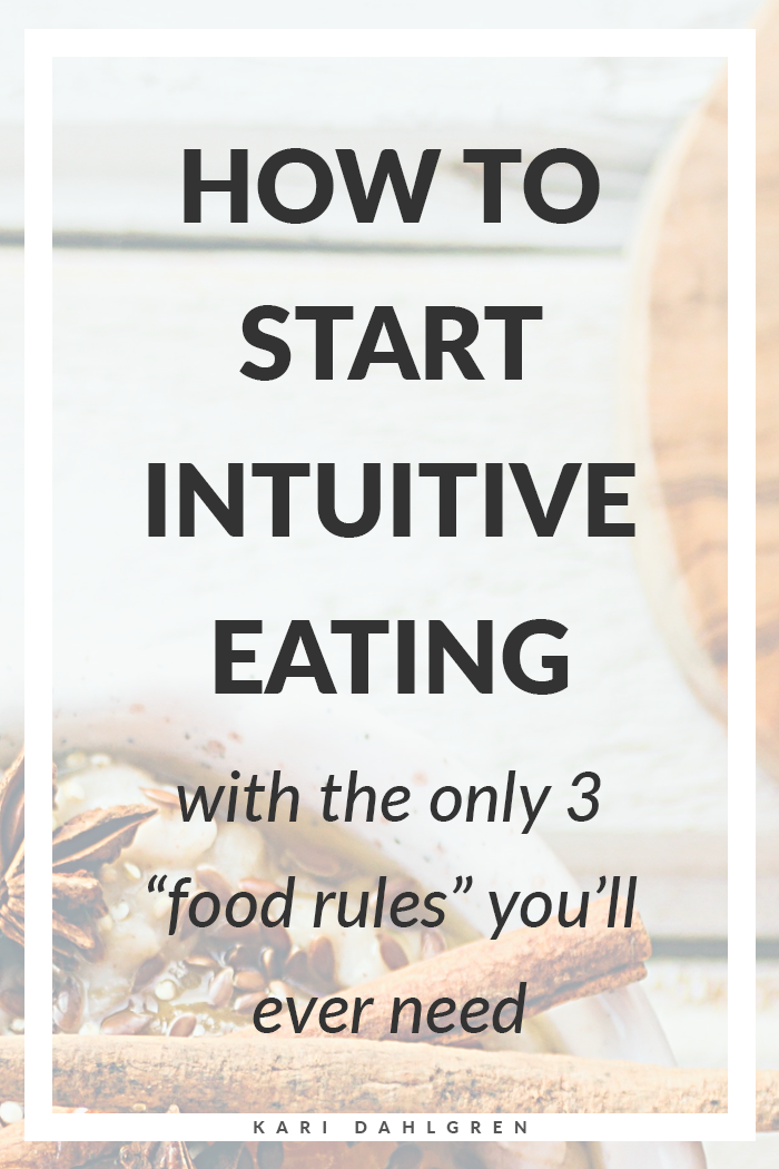 "learn how to start intuitive eating with the only 3 ""food rules"" you'll ever need"