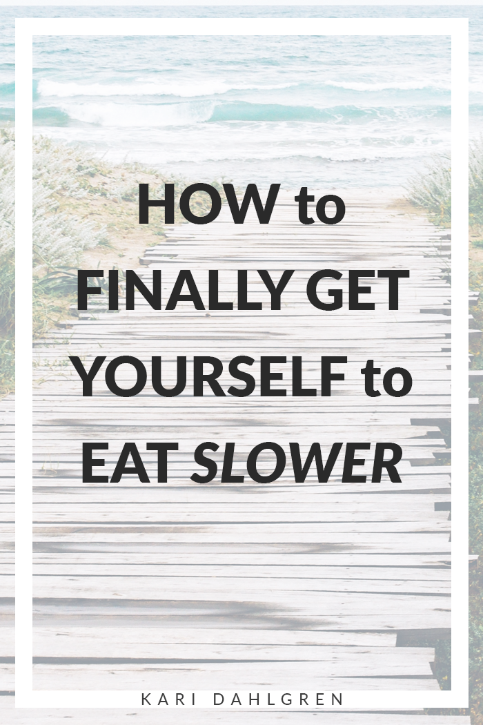 To eat slower, you have to live slower
