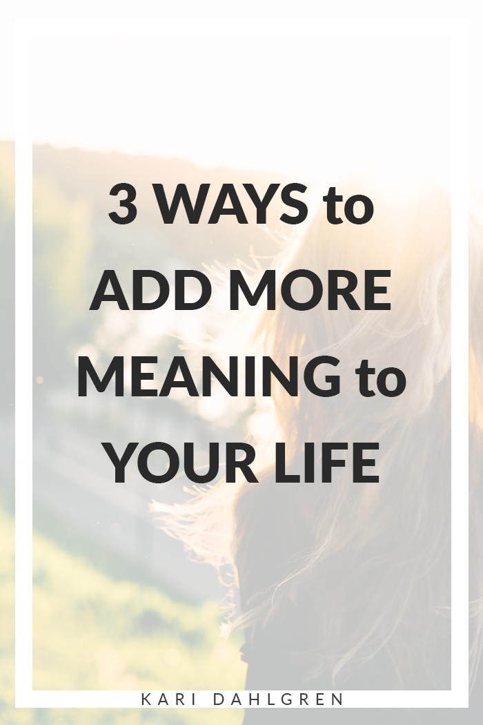 How to create a meaningful life