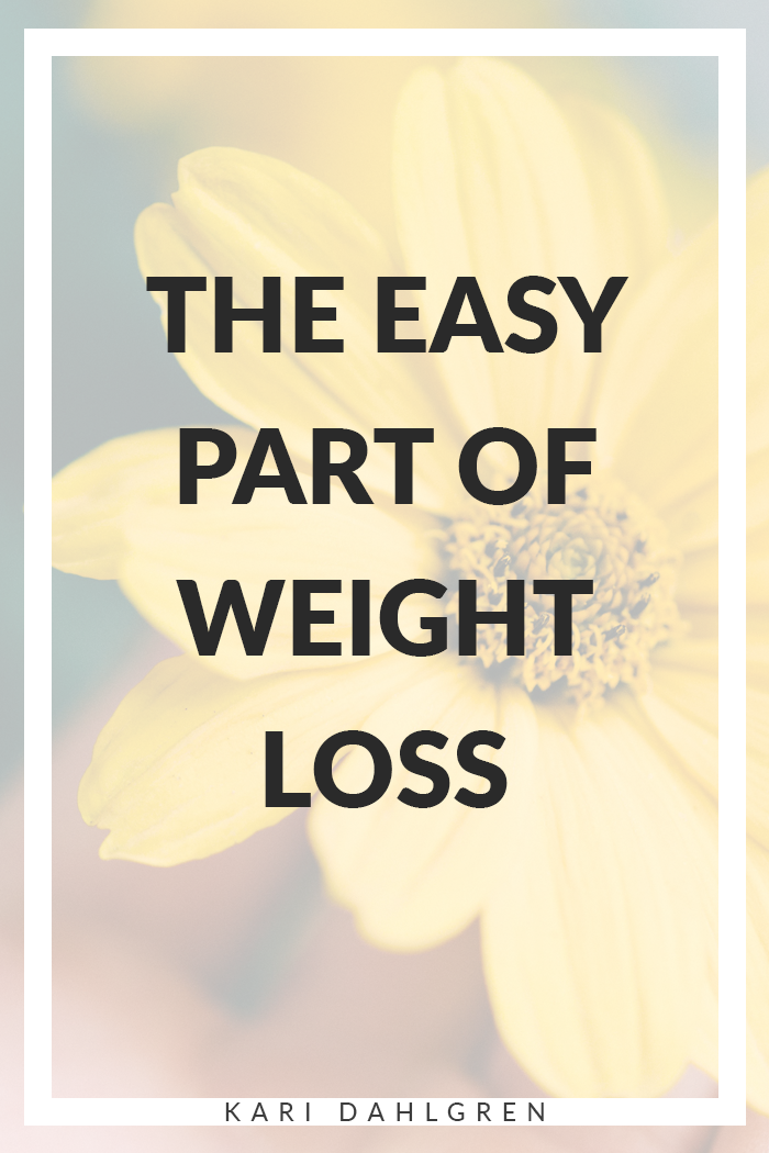 The easy part of weight loss