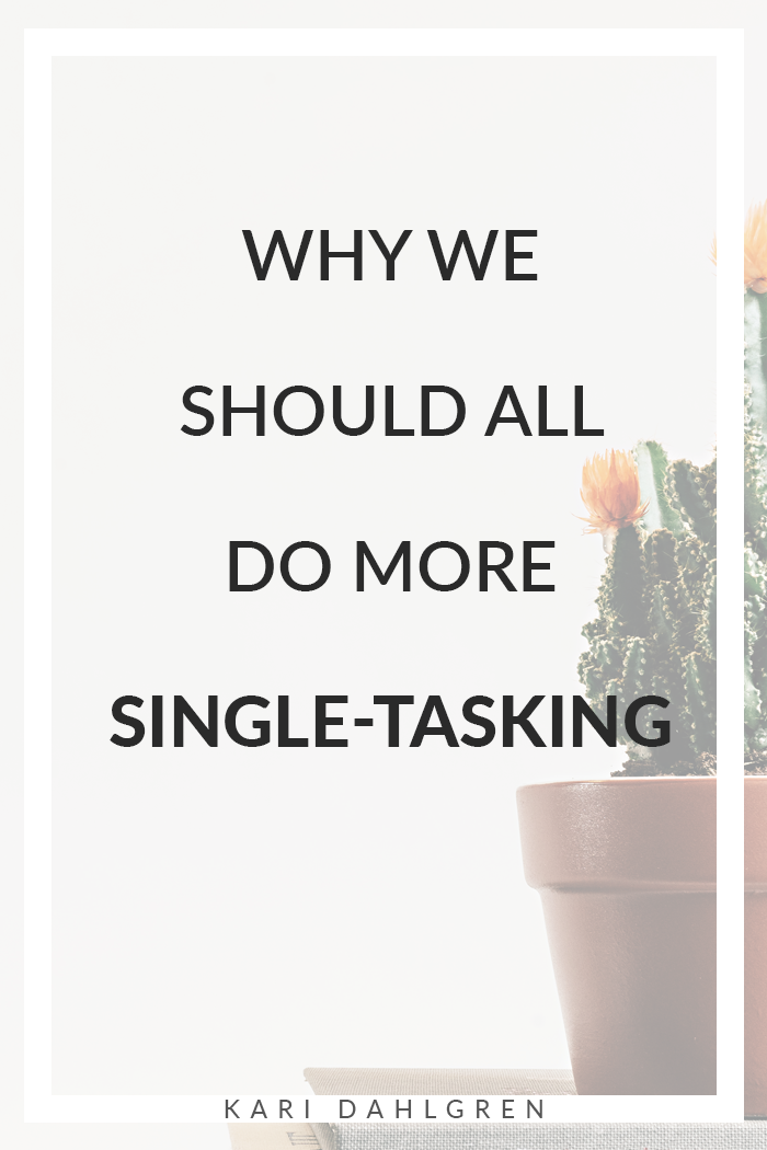 Why we should all do more single-tasking