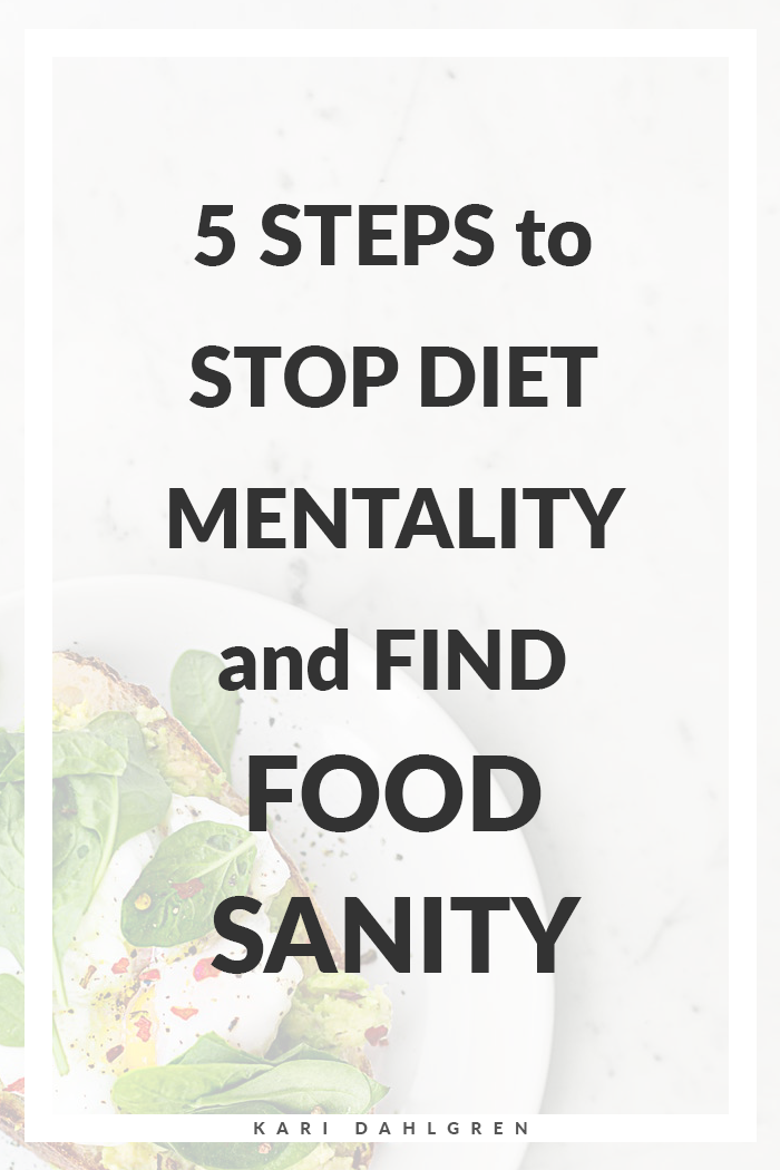 what happens when you stop dieting? you find food sanity! here's your roadmap