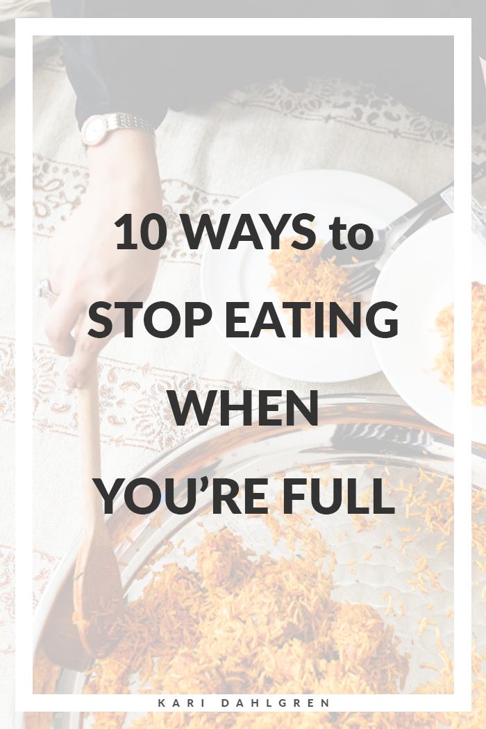 why do I still want to eat when I'm full? Here are 10 tips